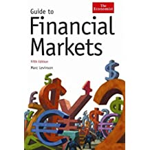 The Economist Guide To Financial Markets 6th Edition by Marc Levinson (2009-12-03)
