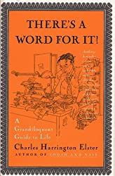 There's a Word for it!: A Grandiloquent Guide to Life