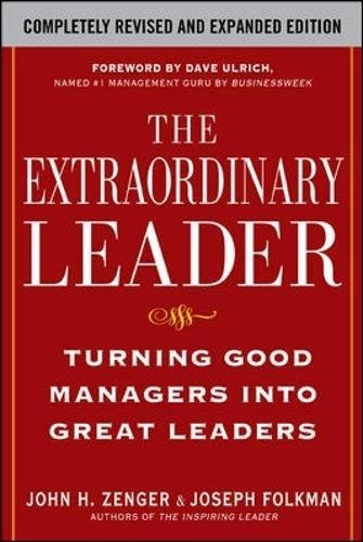 The Extraordinary Leader: Turning Good Managers into Great Leaders by John Zenger (2009-05-28)