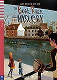 The Boat Race Mystery: Englische Lektüre mit Audio-CD für das 1. und 2. Lernjahr. Mit Annotationen und Illustrationen (Teen ELI Readers)