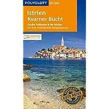 POLYGLOTT on tour Reiseführer Istrien/Kroatische Küste: Mit großer Faltkarte, 80 Stickern und individueller App
