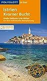 POLYGLOTT on tour Reiseführer Istrien/Kvarner Bucht: Mit großer Faltkarte und 80 Stickern