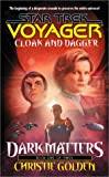 Dark Matters: Cloak and Dagger Bk. 1 (Star Trek: Voyager)