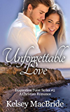 Unforgettable Love: A Christian Romance Novel (Inspiration Point Series Book 2) (English Edition)