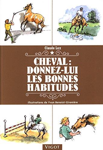 Cheval : donnez lui les bonnes habitudes par From Vigot
