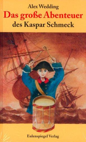 Alex Wedding: Das große Abenteuer des Kaspar Schmeck
