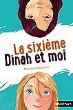 La sixième, Dinah et moi (POCHE ANNEE COL) (French Edition)