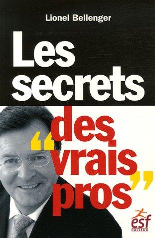 Les secrets des vrais pros par Lionel Bellenger