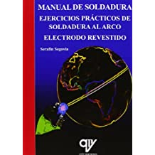 Manual De Soldadura. Ejercicios Prácticos De Soldadura Al Arco