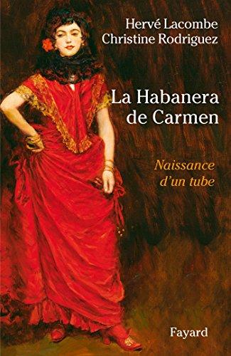 La Habanera de Carmen: Naissance d'un tube