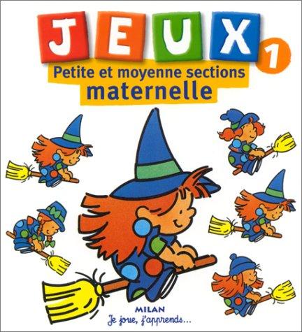 Jeux, tome 1 : Petite et moyenne sections de maternelle