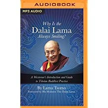 Why is the Dalai Lama Always Smiling?: A Westerner's Introduction and Guide to Tibetan Buddhist Practice by Lama Tsomo (2016-04-05)