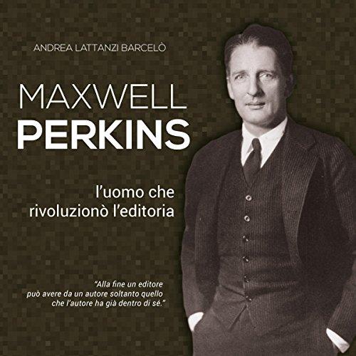 Maxwell Perkins | Andrea Lattanzi Barcelò
