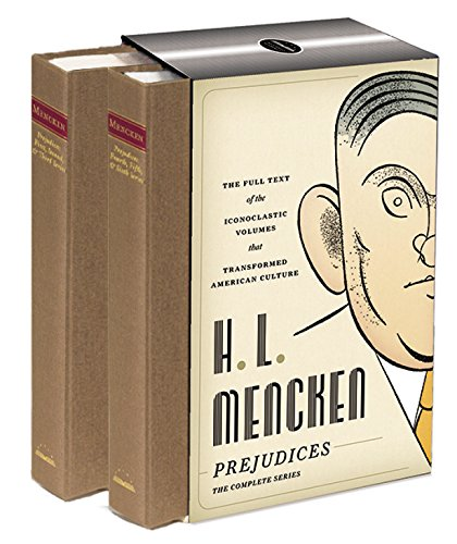 H. L. Mencken: Prejudices: The Complete Series (Library of America)