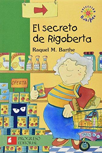 El Secreto De Rigoberta/The Secret Of Rigoberta por Raquel M. Barthe