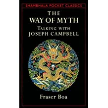 The Way of Myth: Talking With Joseph Campbell