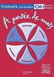 Français CM1 A portée de mots : Livre du maître, programmes 2008