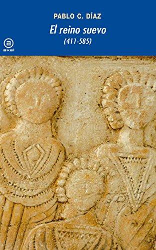 El reino suevo (411-585) (Universitaria) por Pablo C. Díaz Martínez