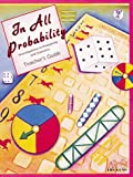 In All Probability: Investigations in Probability and Statistics (Great Explorations in Math & Science)