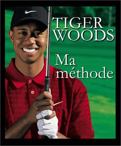 Ma Méthode par Tiger Woods