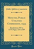 Minutes, Public Utilities Commission, 1935: Resolutions 705 to 1179; Pages, 524 to 809 (Classic Reprint)