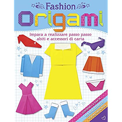 Fashion Origami. Ediz. Illustrata. Con Gadget
