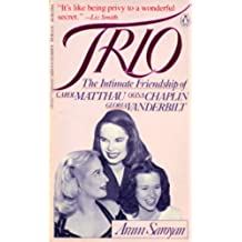TRIO - The Intimate Friendship of Oona Chaplin, Carol Matthau and Gloria Vanderbilt (English Edition)