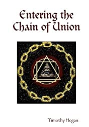 Entering The Chain Of Union by Timothy Hogan (2012-03-07)