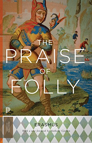 The Praise of Folly: Updated Edition (Princeton Classics Book 16) (English Edition)