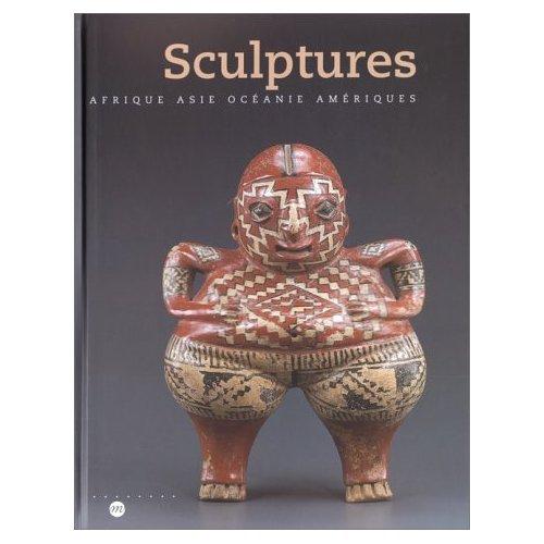Sculptures : Afrique, Asie, Océanie et Amériques