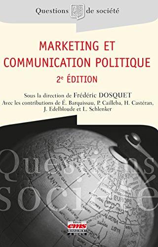 Marketing et communication politique / dirigé par Frédéric Dosquet.- Caen : Éditions EMS, Management & société , DL 2017
