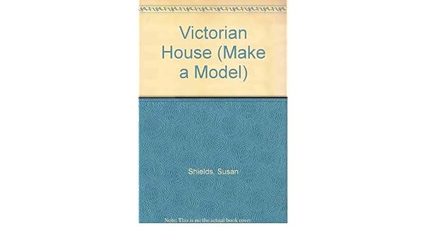 Make a model victorian house