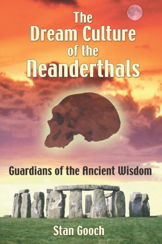 Dream Culture of the Neanderthals: Guardians of the Ancient Wisdom