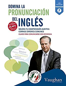 Domina la pronunciacion del inglés para Mexicanos eBook: Richard ...
