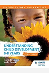 Understanding Child Development 0-8 Years 4th Edition: Linking Theory and Practice Paperback