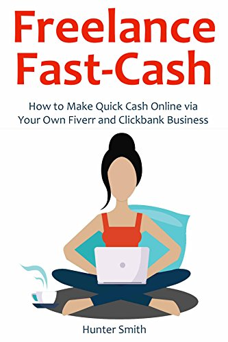 Freelance Fast-Cash: How to Make Quick Cash Online via Your Own Fiverr and Clickbank Business (2 in 1 bundle) (English Edition) (Download Illustrator)