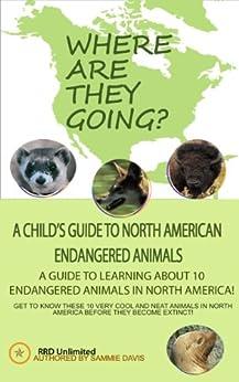 Endangered Animals of North America: A Children's Picture Book: A children's picture book (children's picture books for kindle 1) (English Edition) von [Davis, Sammie]