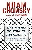 Optimismo contra el desaliento: Sobre el capitalismo, el imperio y el cambio social (No ficción)