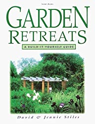 Garden Retreats: A Build-It-Yourself Guide by David Stiles (1999-01-06)