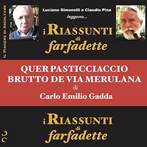 Quer pasticciaccio brutto de via Merulana di Carlo Emilio Gadda (i Riassunti di farfadette)  Audiolibri