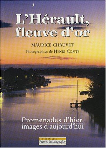 L'Hérault, fleuve d'or : Promenades d'hier, images d'aujourd'hui