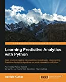 Learning Predictive Analytics with Python: Gain practical insights into predictive modelling by implementing Predictive Analytics algorithms on public datasets with Python (English Edition)