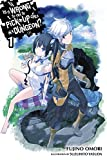 Is It Wrong to Try to Pick Up Girls in a Dungeon?, Vol. 1 (light novel) (Is It Wrong to Pick Up Girls in a Dungeon?, Ban