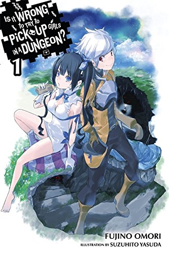 Is It Wrong to Try to Pick Up Girls in a Dungeon?, Vol. 1 (light novel) (Is It Wrong to Pick Up Girls in a Dungeon?, Band 1)