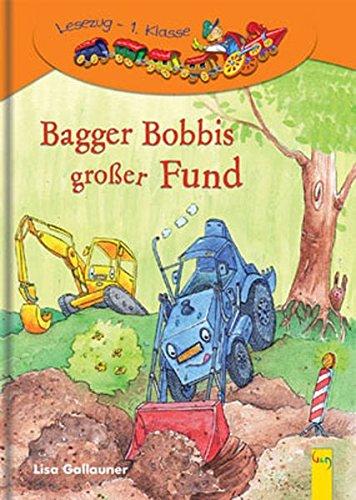 Bagger Bobbis großer Fund: 1. Klasse Ich-lese-selbst - Lesezug 1. Kl
