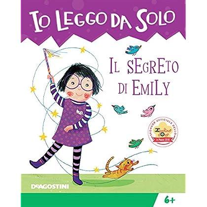 Il Segreto Di Emily (Io Leggo Da Solo 6+ Vol. 16)