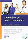 Il know-how del medico competente. Strumenti tecnici, schede pratiche e percorsi di lavoro per una professione moderna. Con CD-ROM