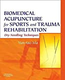 Telecharger Livres Biomedical Acupuncture for Sports and Trauma Rehabilitation Dry Needling Techniques By Yun Tao Ma published April 2010 (PDF,EPUB,MOBI) gratuits en Francaise