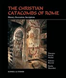 The Christian Catacombs of Rome. Roms christliche...