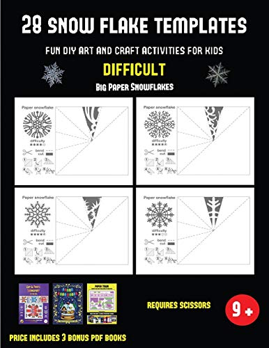 Big Paper Snowflakes (28 snowflake templates - Fun DIY art and craft activities for kids - Difficult): Arts and Crafts for Kids